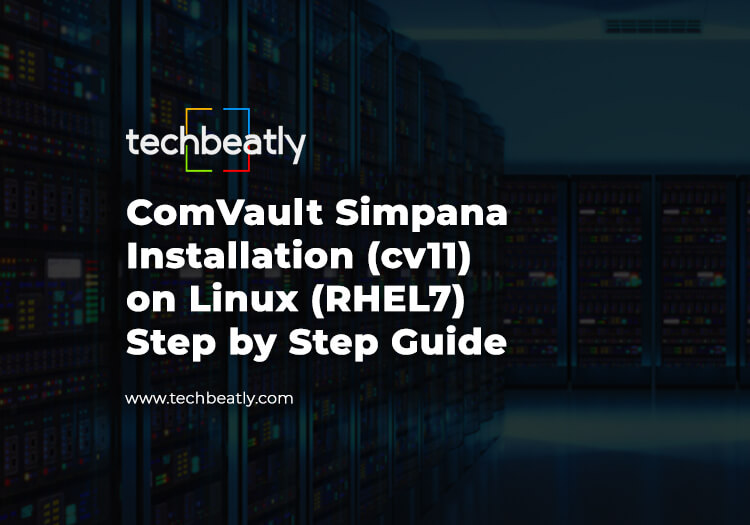 ComVault Simpana Installation (cv11) on Linux (RHEL7)- Step