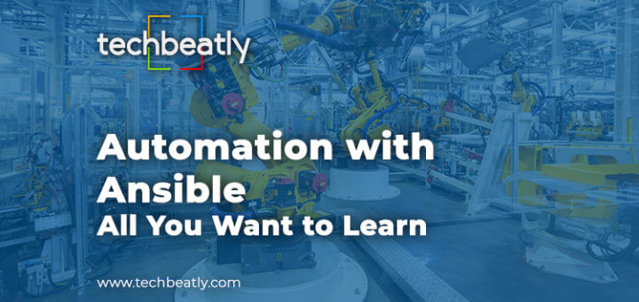 Automation with Ansible – All You Want to Learn – techbeatly